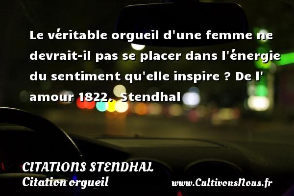 Le Véritable Orgueil Dune Citations Stendhal Cultivons Nous