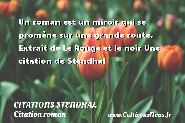 Un Roman Est Un Miroir Qui Citations Stendhal Cultivons Nous