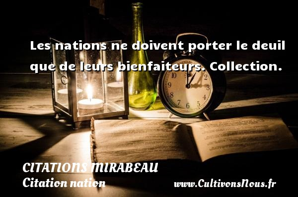Citations Mirabeau - Citation nation - Les nations ne doivent porter le deuil que de leurs bienfaiteurs.  Collection.   Une citation de Comte de Mirabeau CITATIONS MIRABEAU