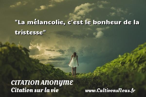 La Melancolie C Est Le Citation Anonyme Cultivons Nous