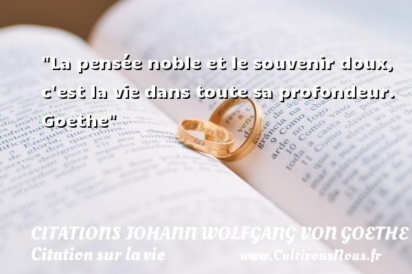 La Pensée Noble Et Le Citations Johann Wolfgang Von Goethe