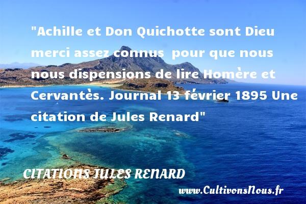 Achille Et Don Quichotte Sont Citations Jules Renard