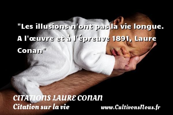 Les Illusions N Ont Pas La Citations Laure Conan Cultivons Nous