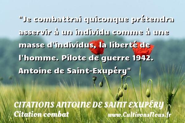 Je Combattrai Quiconque Citations Antoine De Saint Exupéry