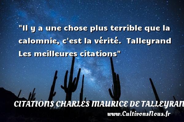 La Verite Citations Charles Maurice De Talleyrand Cultivons Nous