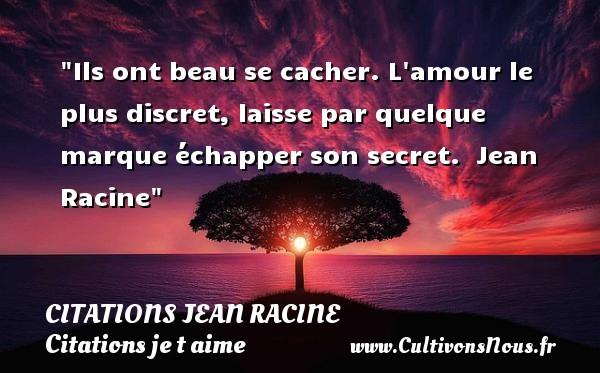Ils Ont Beau Se Cacher Citations Jean Racine Cultivons Nous
