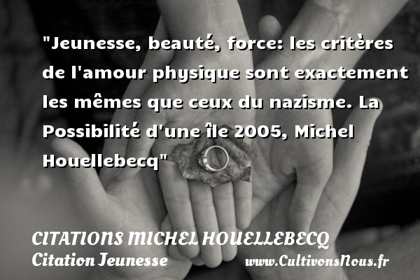 Jeunesse Beauté Force Les Citations Michel Houellebecq