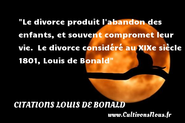 Le Divorce Produit Labandon Citations Louis De Bonald