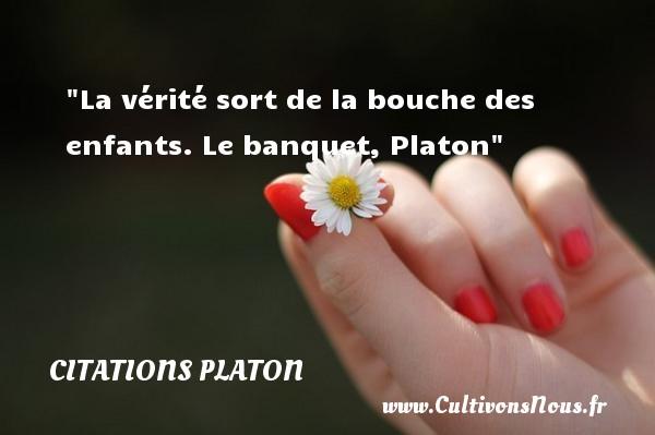 Citations Platon - Citation bébé - La vérité sort de la bouche des enfants.  Le banquet, Platon   Une citation sur les bébés CITATIONS PLATON
