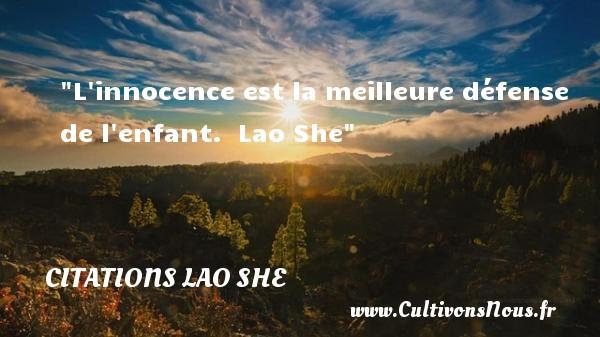 L innocence est la meilleure défense de l enfant.   Lao She   Une citation sur les bébés CITATIONS LAO TSEU - Citation bébé