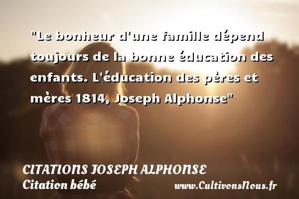 Le Bonheur D Une Famille Dépend Citations Joseph Alphonse