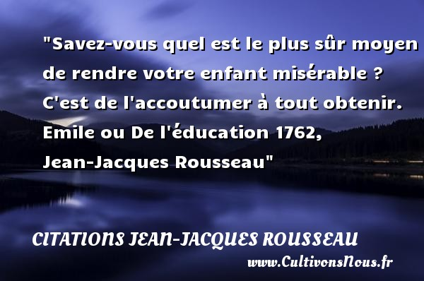 citation jean jacques rousseau les citations de jean jacques rousseau. Black Bedroom Furniture Sets. Home Design Ideas