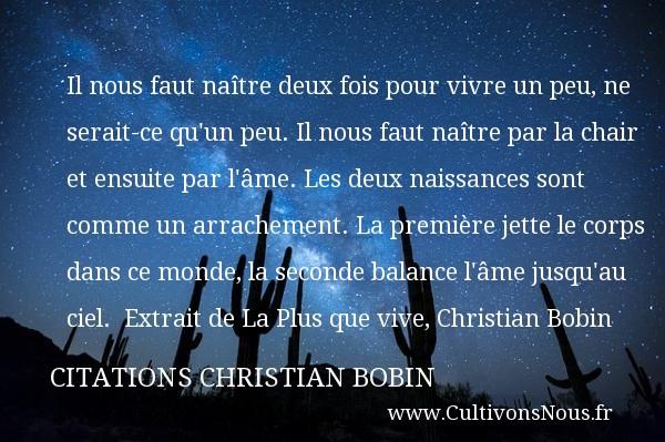 Il Nous Faut Naître Deux Fois Pour Citations Christian