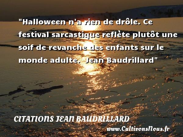 Halloween N A Rien De Drôle Ce Citations Jean Baudrillard