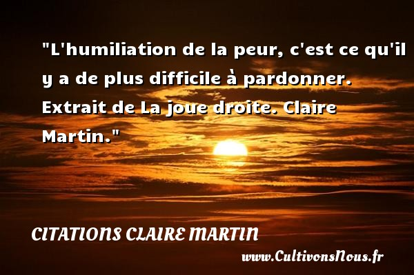 citation claire martin les citations de claire martin. Black Bedroom Furniture Sets. Home Design Ideas