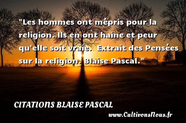 Les Hommes Ont Mepris Pour La Citations Blaise Pascal
