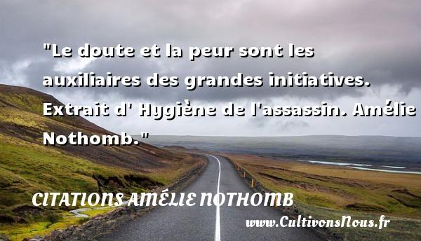 Le Doute Et La Peur Sont Les Citations Amélie Nothomb