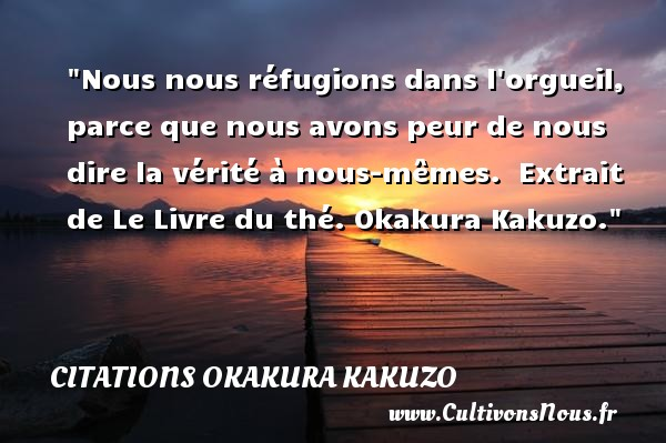Nous Nous Refugions Dans Citations Okakura Kakuzo Cultivons Nous
