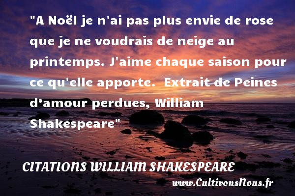 A no l je n 39 ai pas plus envie de citations william - Shakespeare citation amour ...