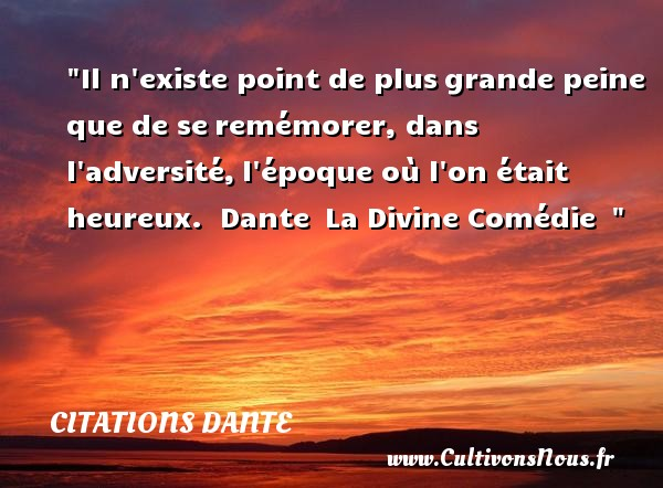 Il N Existe Point De Plus Citations Dante Cultivons Nous