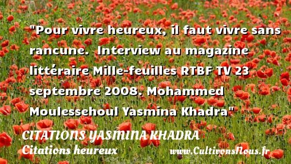 Pour Vivre Heureux Il Faut Citations Yasmina Khadra