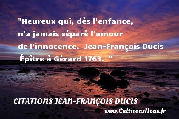 Heureux Qui Dès L Enfance N A Citations Jean François