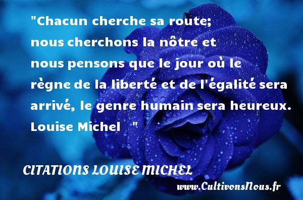 Citation Louise Michel Les Citations De Louise Michel