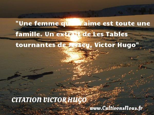 Une Femme Qu On Aime Est Toute Citation Victor Hugo Cultivons Nous