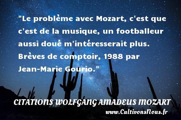 Citation Wolfgang Amadeus Mozart Les Citations De Wolfgang