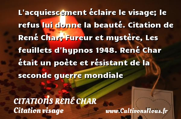 L Acquiescement éclaire Le Visage Citations René Char