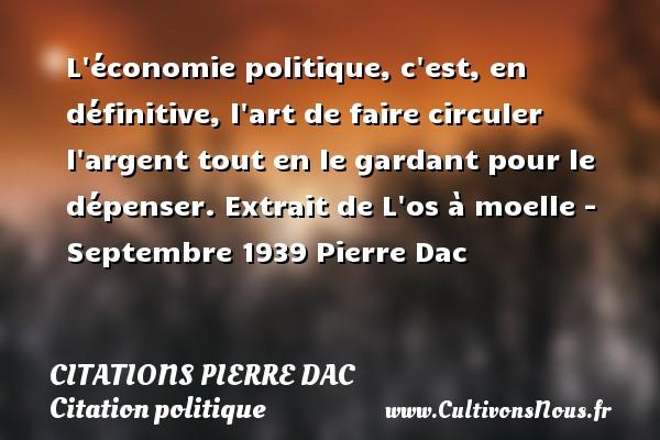 L Economie Politique Citations Pierre Dac Cultivons Nous