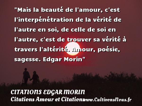Mais La Beaute De L Amour Citations Edgar Morin Cultivons Nous