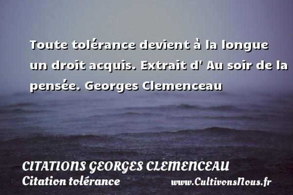 Toute Tolerance Devient Citations Georges Clemenceau Cultivons