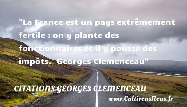 La France Est Un Pays Extremement Fertile Citations Georges