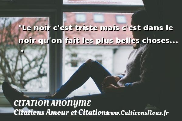 Le Noir C Est Triste Citation Anonyme Cultivons Nous
