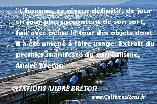 L Homme Ce Rêveur Définitif Citations André Breton