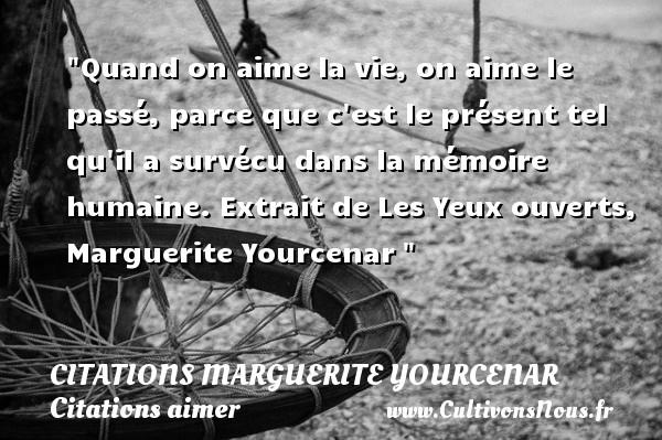 Quand on aime la vie on aime le pass citations marguerite yourcenar cultivons nous - Quand passer le scarificateur ...