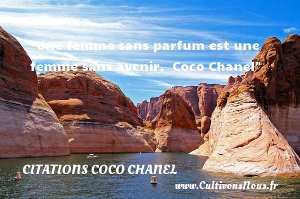 Une femme sans parfum est une femme sans avenir.   Coco Chanel   Une citation sur les femmes CITATIONS COCO CHANEL - Citations femme
