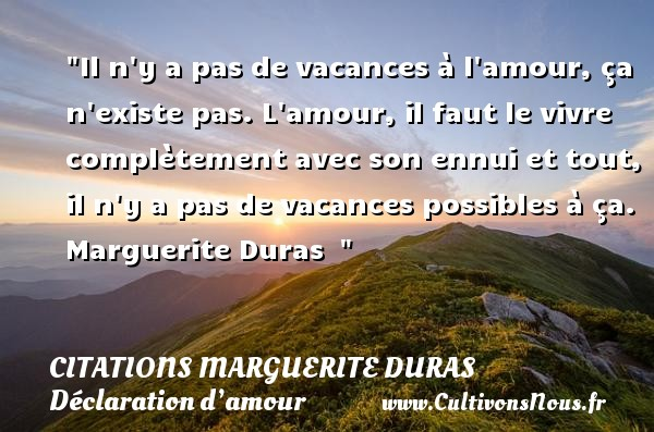 citation marguerite duras les citations de marguerite duras. Black Bedroom Furniture Sets. Home Design Ideas