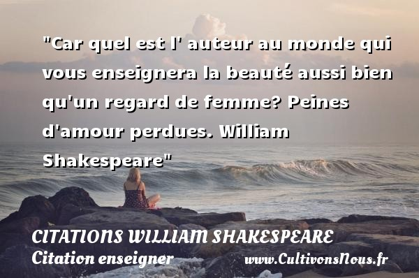 Citations amour perdu cultivons nous - Shakespeare citation amour ...