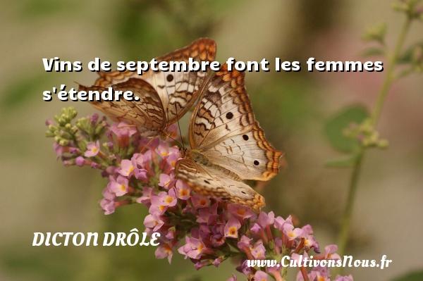 Dicton drôle - Vins de septembre font les femmes s étendre. Un dicton drôle DICTON DRÔLE