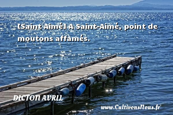 [Saint Aimé] A Saint-Aimé, point de moutons affamés. Un dicton avril