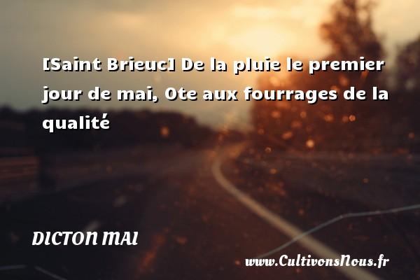 Dicton mai - [Saint Brieuc] De la pluie le premier jour de mai, Ote aux fourrages de la qualité Un dicton mai DICTON MAI