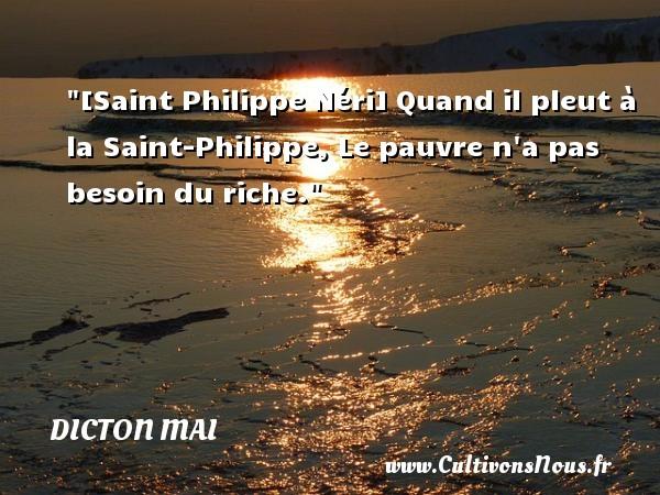 [Saint Philippe Néri] Quand il pleut à la Saint-Philippe, Le pauvre n a pas besoin du riche. Un dicton mai