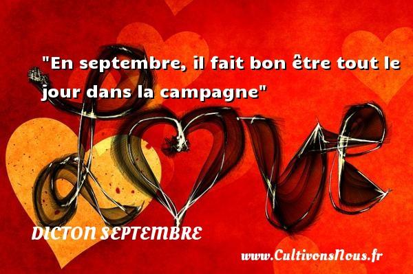 Dicton septembre - En septembre, il fait bon être tout le jour dans la campagne Un dicton septembre DICTON SEPTEMBRE