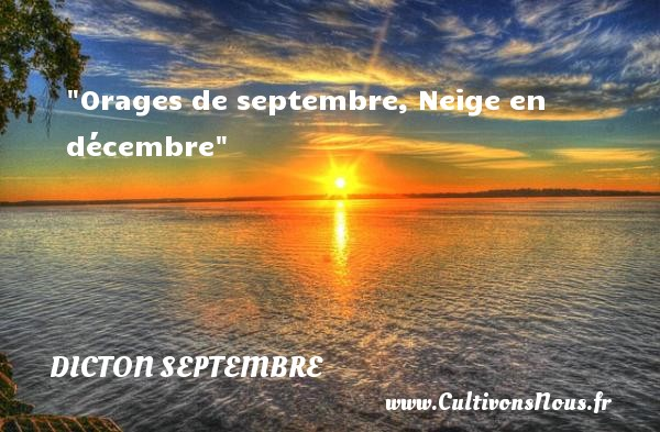 Orages de septembre, Neige en décembre Un dicton septembre