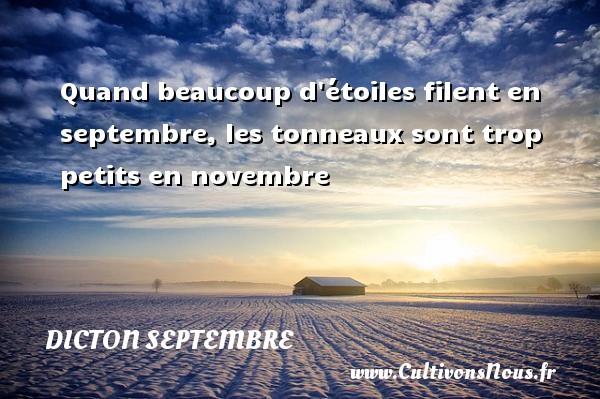 Dicton septembre - Quand beaucoup d étoiles filent en septembre, les tonneaux sont trop petits en novembre Un dicton septembre DICTON SEPTEMBRE