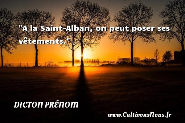 A la Saint-Alban, on peut poser ses vêtements. Un dicton prénom DICTON PRÉNOM
