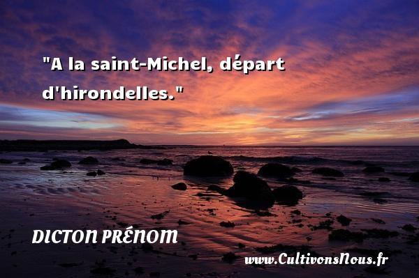 A la saint-Michel, départ d hirondelles. Un dicton prénom DICTON PRÉNOM