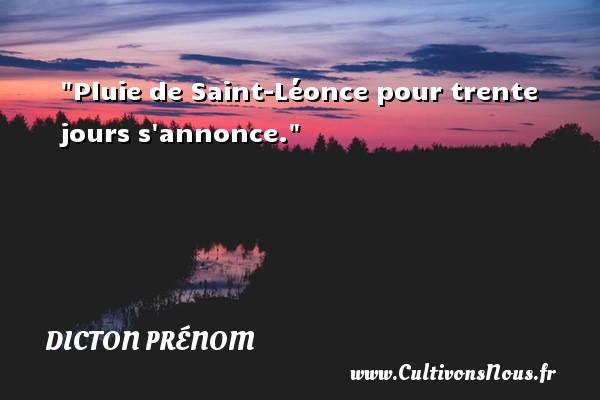 Pluie de Saint-Léonce pour trente jours s annonce. Un dicton prénom DICTON PRÉNOM